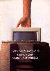 Solo pochi individui sanno come usare un computer