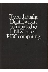 Digital Equipment Corp. (DEC) - If you thought Digital wasn't committed to UNIX-based ...