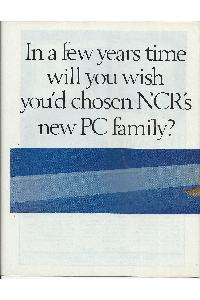 NCR (National Cash Register Co.) - In a few years time will you wish you'd chosen NCR's new pc family?