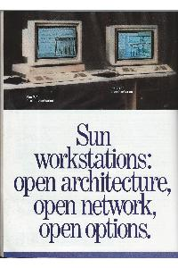 Sun Microsystems - Sun workstations: open architecture, open network, open options